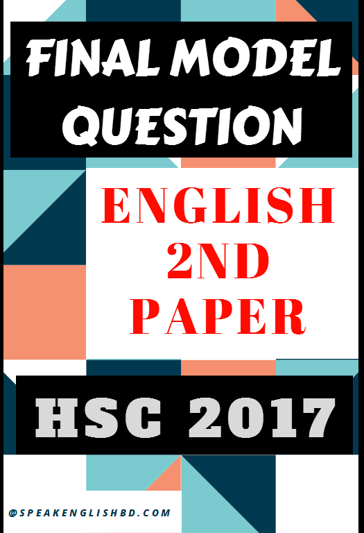 Final Model Question for HSC 2017: English 2nd Paper