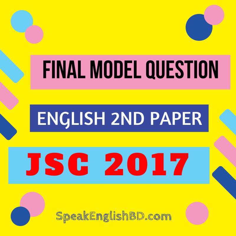 SpeakEnglishBD.com_ English 2nd Paper Final Model Question 2017